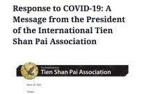 Response to COVID-19: A Message from the President of the International Tien Shan Pai Association